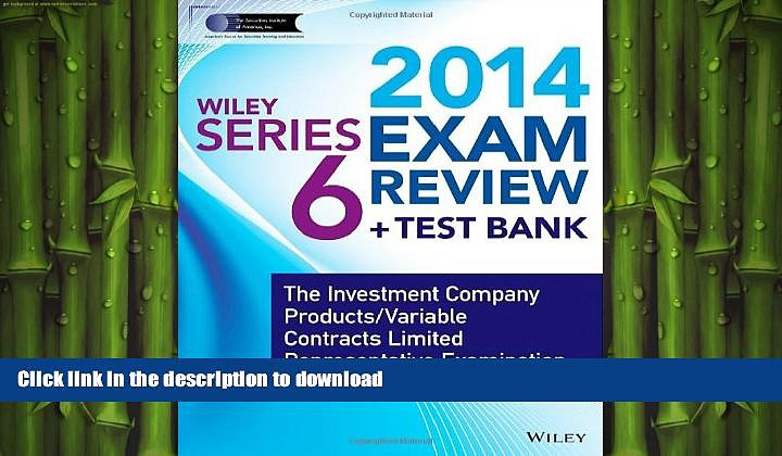 READ  Wiley Series 6 Exam Review 2014 + Test Bank: The Investment Company Products / Variable