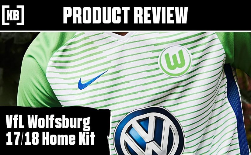Wolfsburg 17/18 Home Kit Product Review | Kitbag