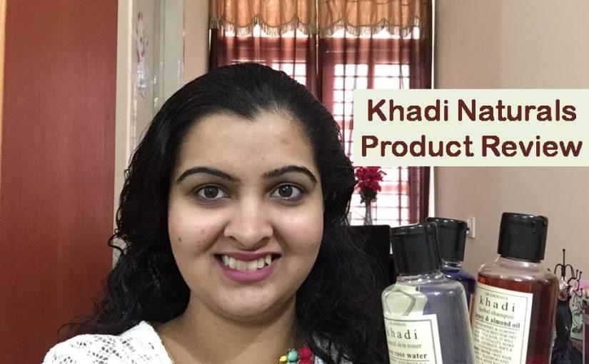Khadi Naturals Product Review   Go Green